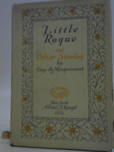 Little Roque and Other Stories By Guy de Maupassant