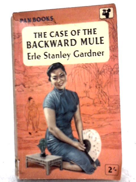 The Case of the Backward Mule By Erle Stanley Gardner