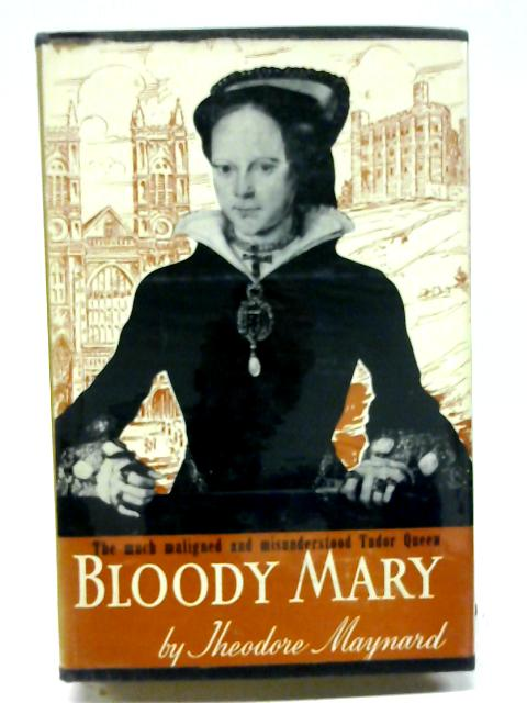 Bloody Mary By Theodore Maynard