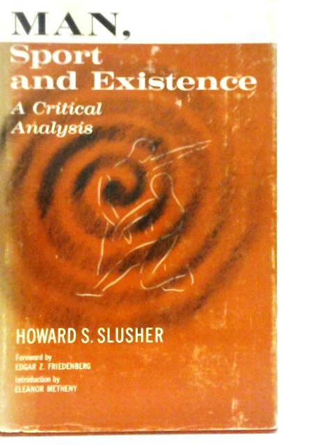 Man, Sport and Existence By H.S. Slusher