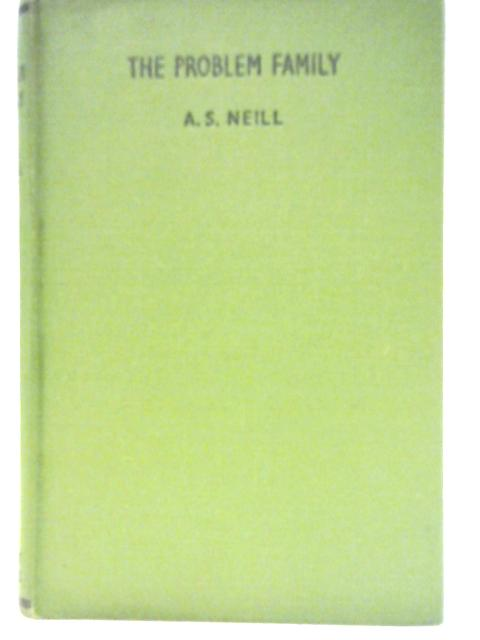 The Problem Family By A. S. Neill