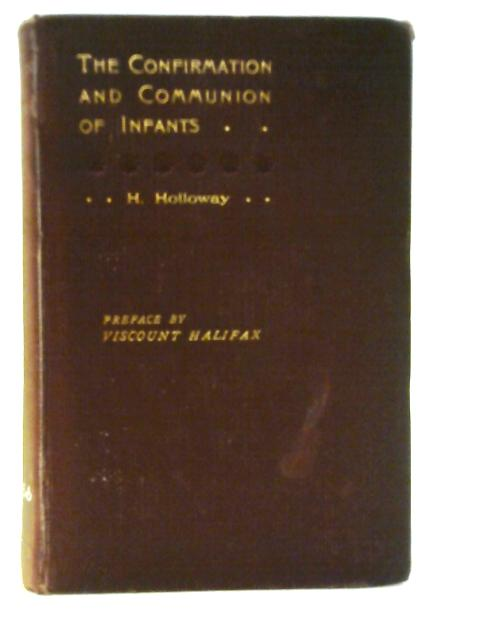 The Confirmation and Communion of Infants and Young Children By Henry Holloway