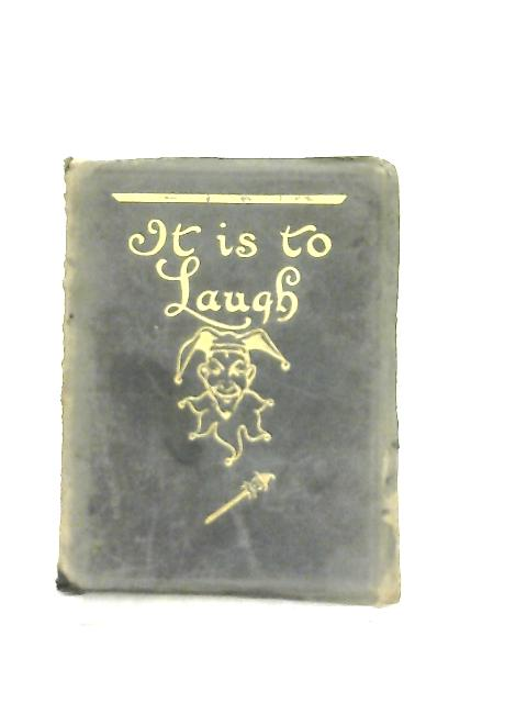 It Is To Laugh By Ed. Henry Martyn Kieffer