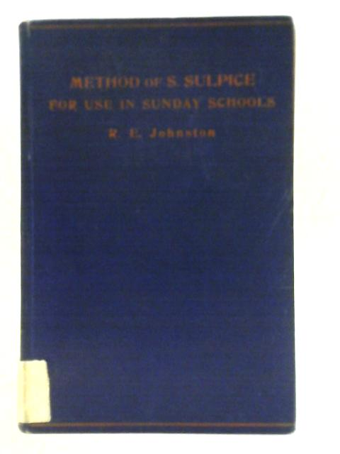 The Method of S. Sulpice for Use in Schools By Rev R. E. Johnston