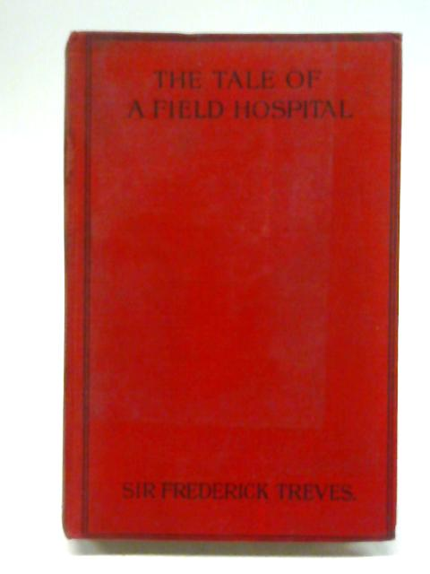 The Tale Of A Field Hospital By Sir Frederick Treves