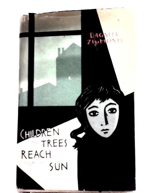 Children and Trees Reach for the Sun By Dagnija Zigmonte