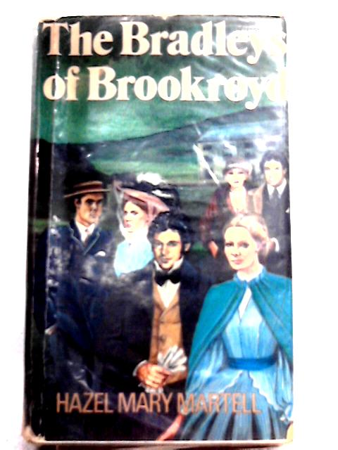 The Bradleys of Brookroyd By Hazel Mary Martell