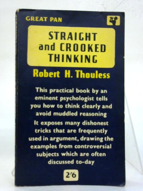 Straight and Crooked Thinking. By Robert H. Thouless