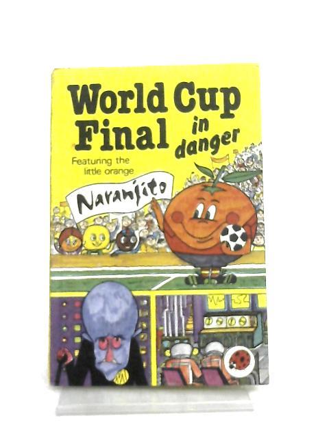 World Cup Final in Danger featuring Naranjito By Lynne Bradbury