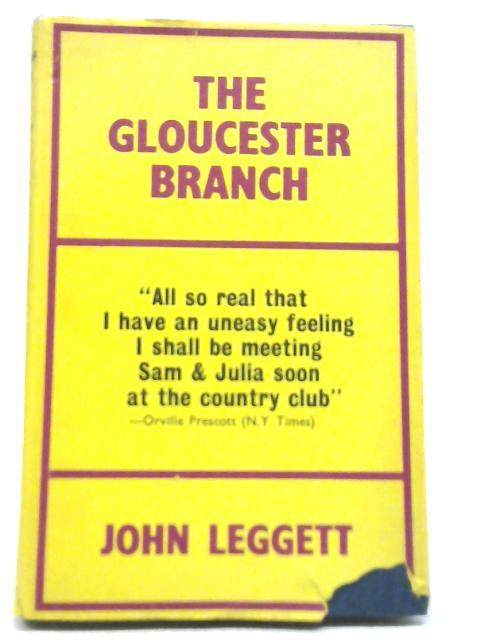 The Gloucester branch By John Leggett