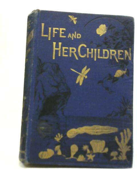 Life and Her Children By Arabella B Buckley