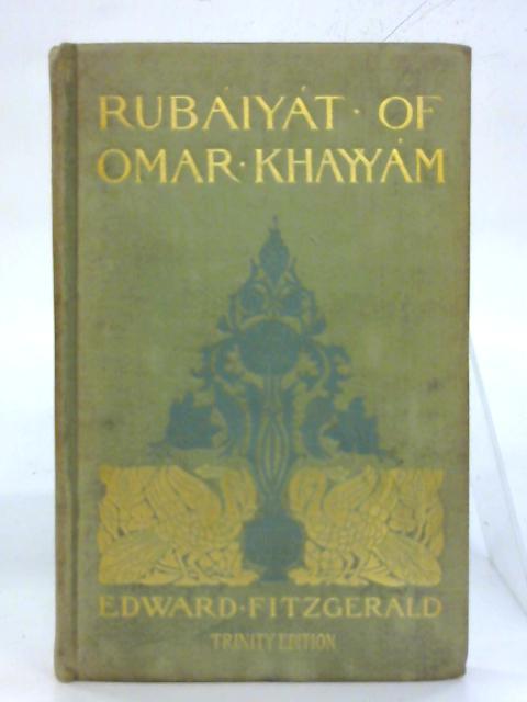 Rubaiyat Of Omar Khayyam. By Edward Fitzgerald