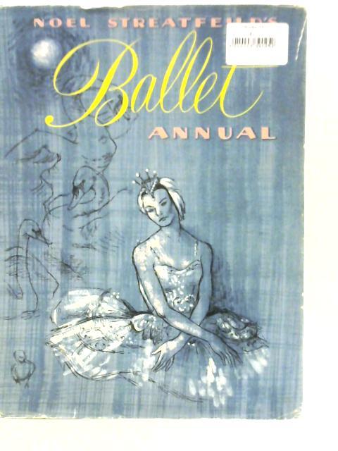 Noel Streatfield's Ballet Annual By Noel Streatfield