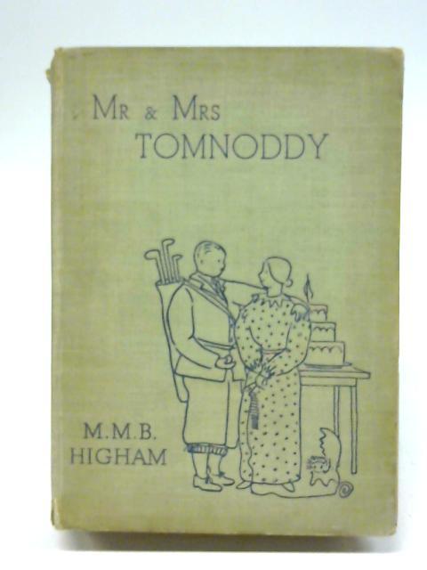 Mr. & Mrs. Tomnoddy By M. M. B. Higham