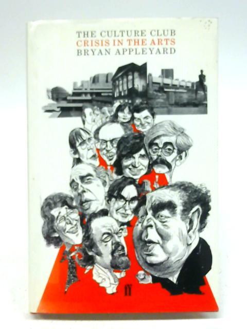 Culture Club: Crisis in the Arts By Bryan Appleyard