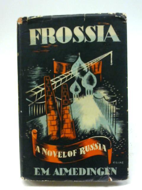 Frossia By E. M. Almedingen