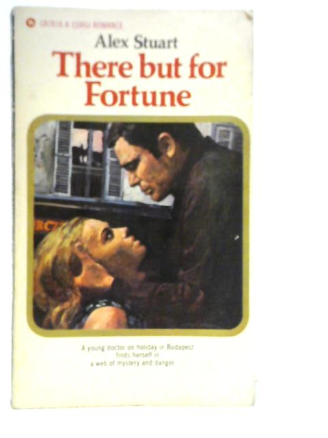 There but for Fortune By Alex Stuart