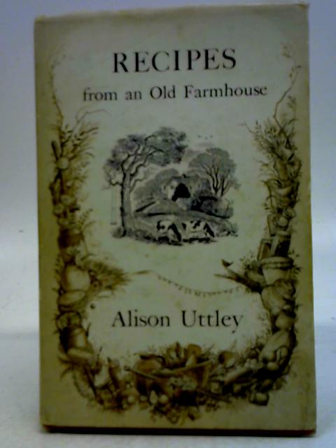 Recipes from an Old Farmhouse By Alison Uttley