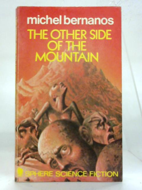Other Side of the Mountain. (Sphere science fiction). By Michel Bernanos