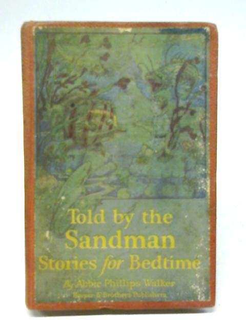 Told By The Sandman: Stories For Bedtime By Abbie Phillips Waler