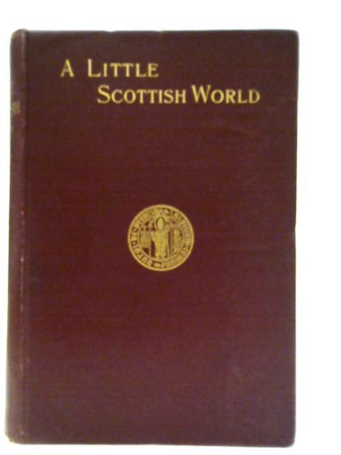 A Little Scottish World By Rev. Kirkwood Hewat