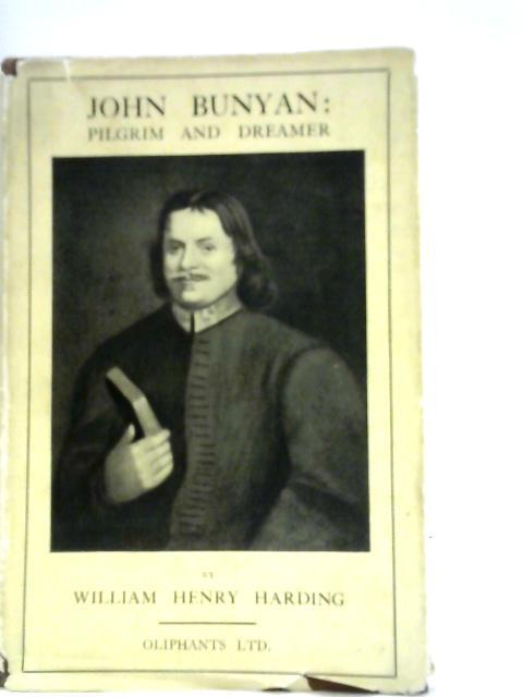 John Bunyan Pilgrim and Dreamer By William Henry Harding