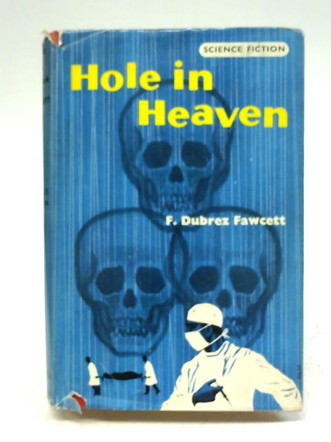 Hole in Heaven By Frank Dubrez Fawcett