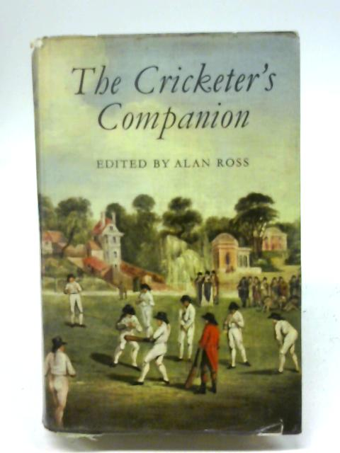 The Cricketer's Companion By Alan Ross
