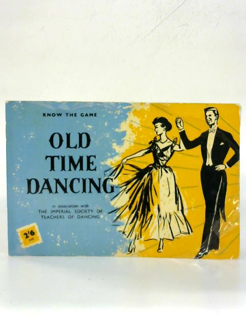 Know the Game: Old Time Dancing. By Anon