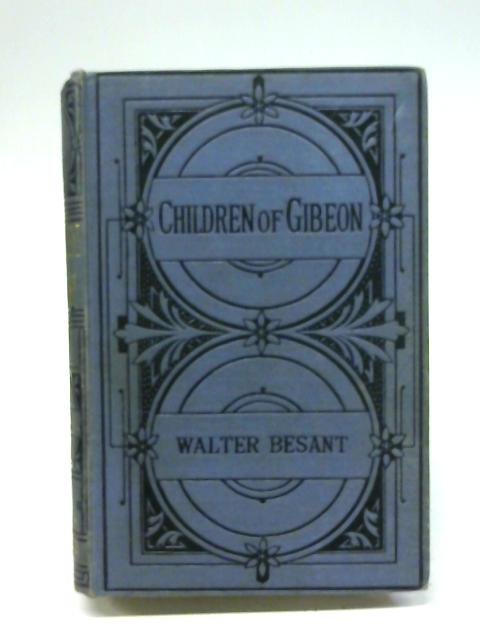 Children Of Gibeon By Walter Besant