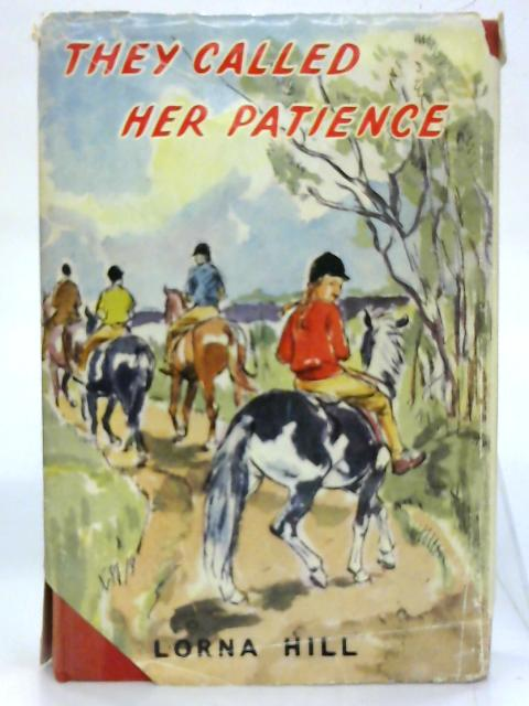 They Called Her Patience. By Lorna Hill