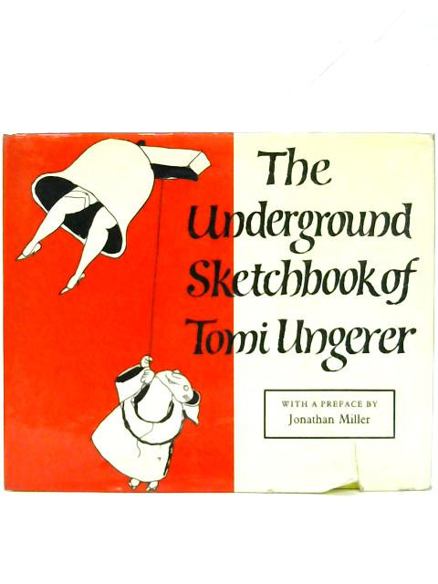 The Underground Sketchbook of Tomi Ungerer. By Tomi Ungerer