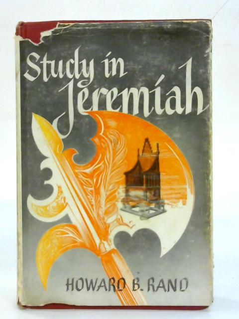 Study in Jeremiah. By Howard B. Rand