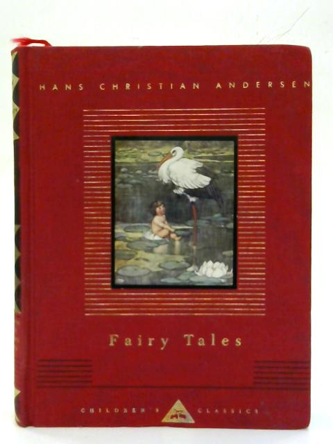 Fairy Tales. (Everyman's library Children's Classics) By Hans Christian Andersen