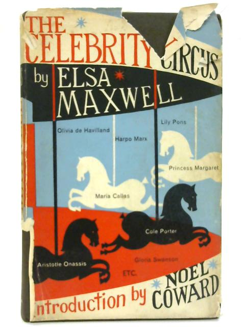 The Celebrity Circus. By Elsa Maxwell