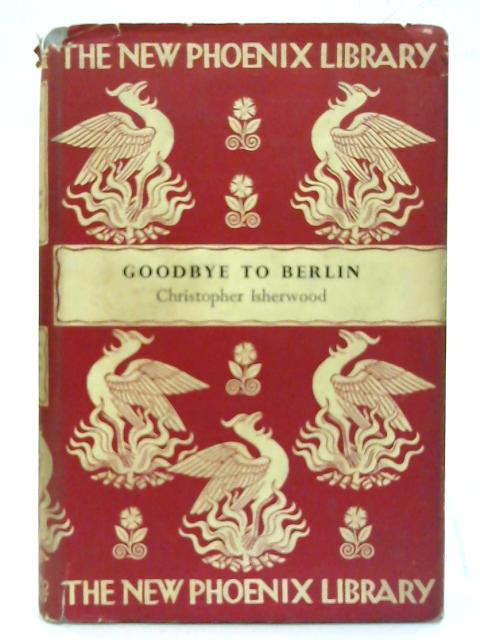 Goodbye to Berlin. By Christopher Isherwood