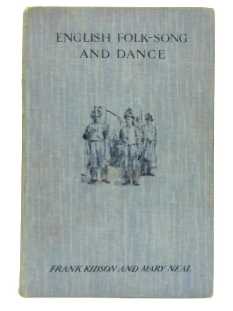 English folk-song and dance. By Frank Kidson and Mary Neal