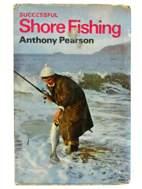 Successful shore fishing. By Anthony Pearson