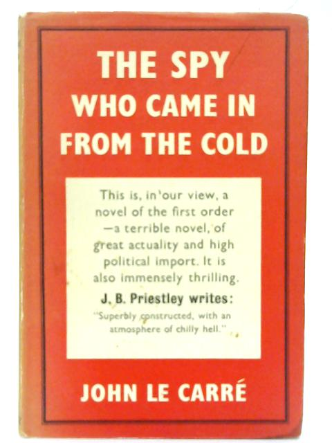 The Spy Who Came in From the Cold. By John Le Carre