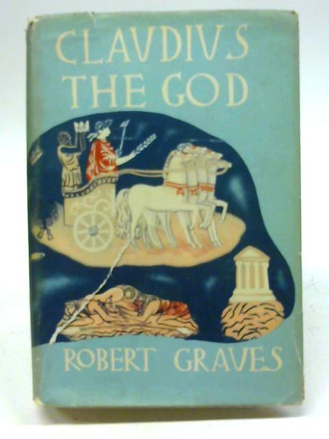 Claudius The God And His Wife Messalina. By Robert Graves
