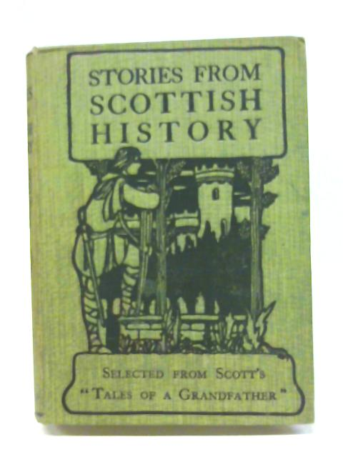 Stories From Scottish History. By Madalen Edgar