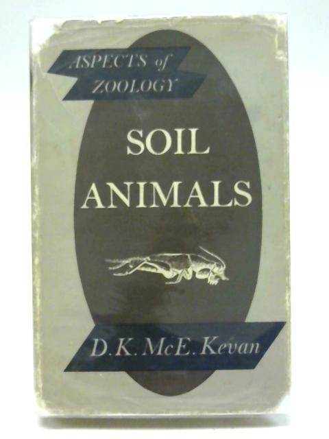Soil animals (Aspects of zoology) By Douglas Keith McEwan Kevan