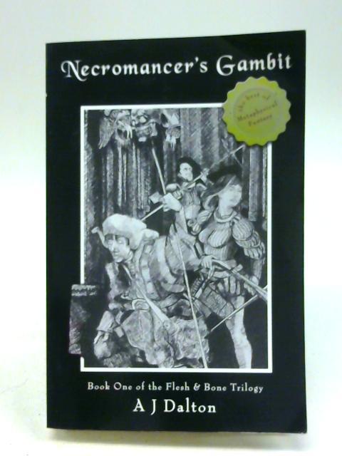 Necromancer's Gambit (Flesh & Bone Trilogy) By A. J. Dalton
