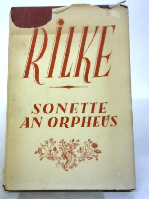 Die Sonette an Orpheus. Gescbrieben als ein Grab-Mal fur Wera Ouckama Knoop. By Rilke (Rainer Maria).
