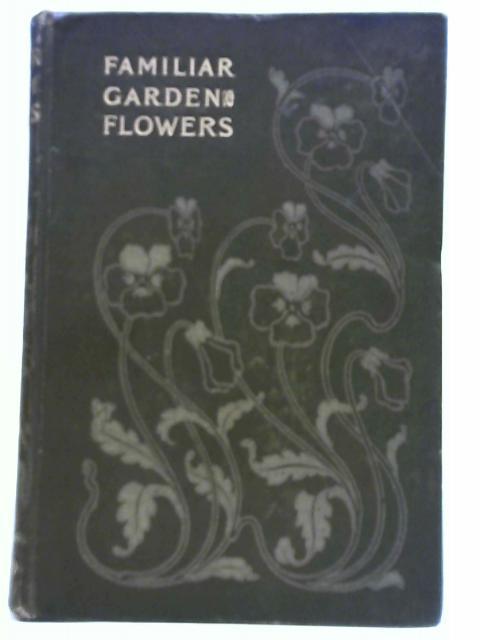 Familiar Garden Flowers By F. Edward Hulme