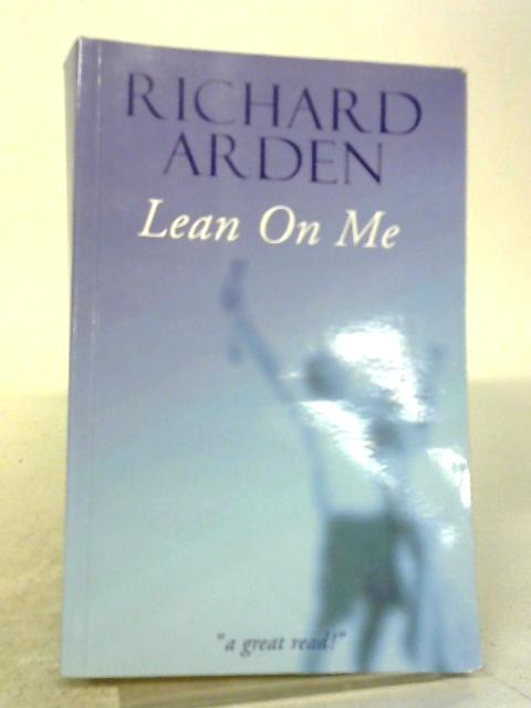 Lean on Me By Richard Arden