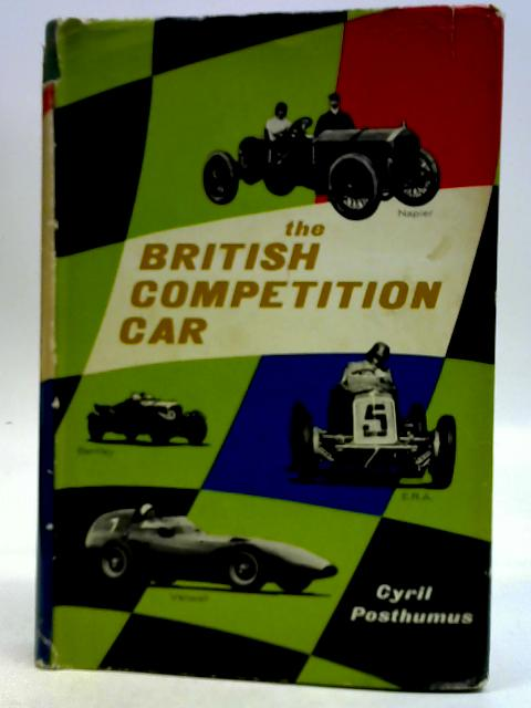 The British Competition Car By Cyril Posthumus