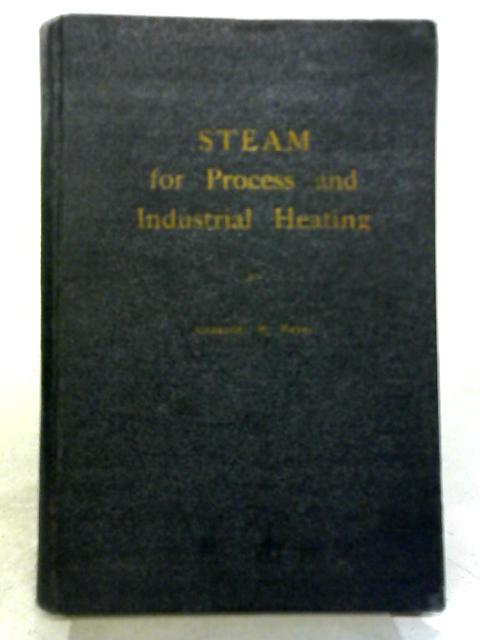 Steam for Process and Industrial Heating By Alexander H. Hayes