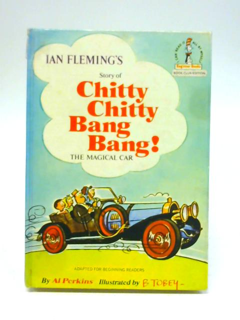 Ian Fleming's Story of Chitty Chitty Bang Bang The Mangical Car By Al Perkins