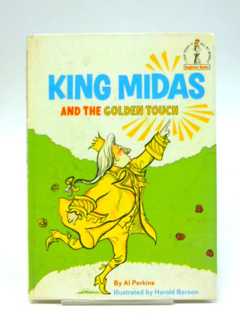 King Midas and the Golden Touch (I Can Read It All By Myself: Cat in the Hat Beginner Books) By Al Perkins